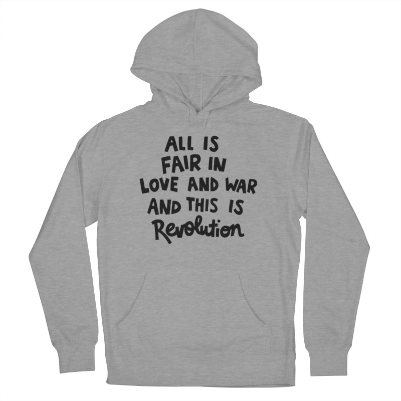 All is fair in love and war Women's French Terry Pullover Hoody by Kate Gabrielle's Artist Shop