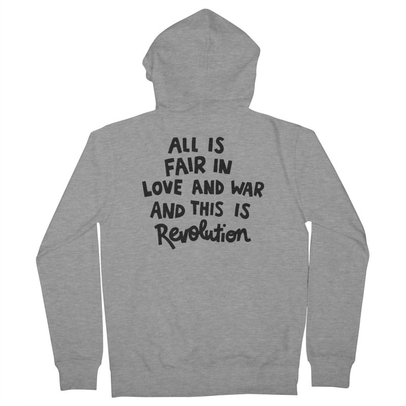 All is fair in love and war Women's French Terry Zip-Up Hoody by Kate Gabrielle's Artist Shop