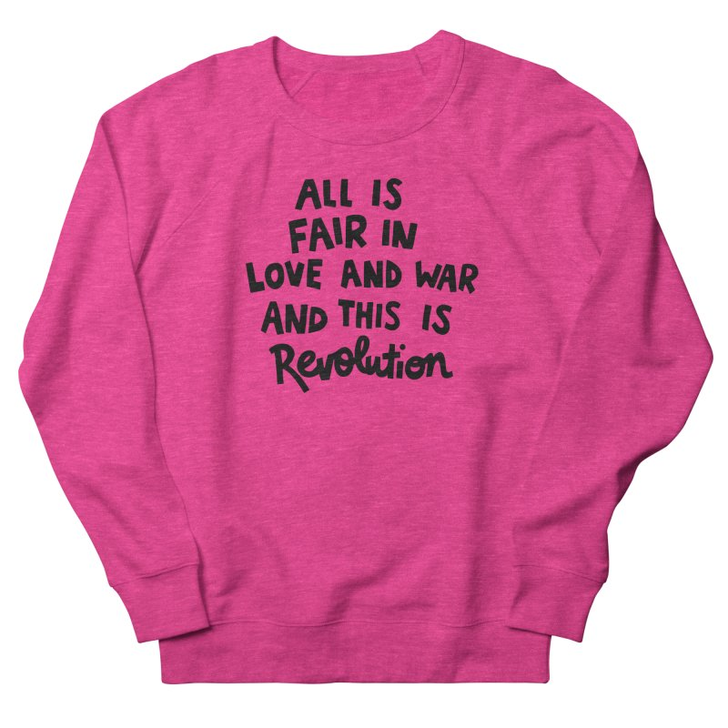 All is fair in love and war Men's French Terry Sweatshirt by Kate Gabrielle's Artist Shop