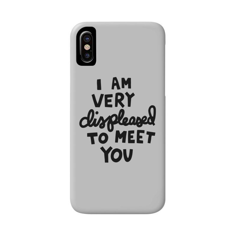 Displeased to meet you Accessories Phone Case by Kate Gabrielle's Artist Shop