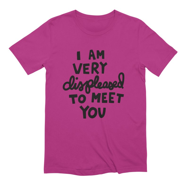 Displeased to meet you Men's Extra Soft T-Shirt by Kate Gabrielle's Artist Shop