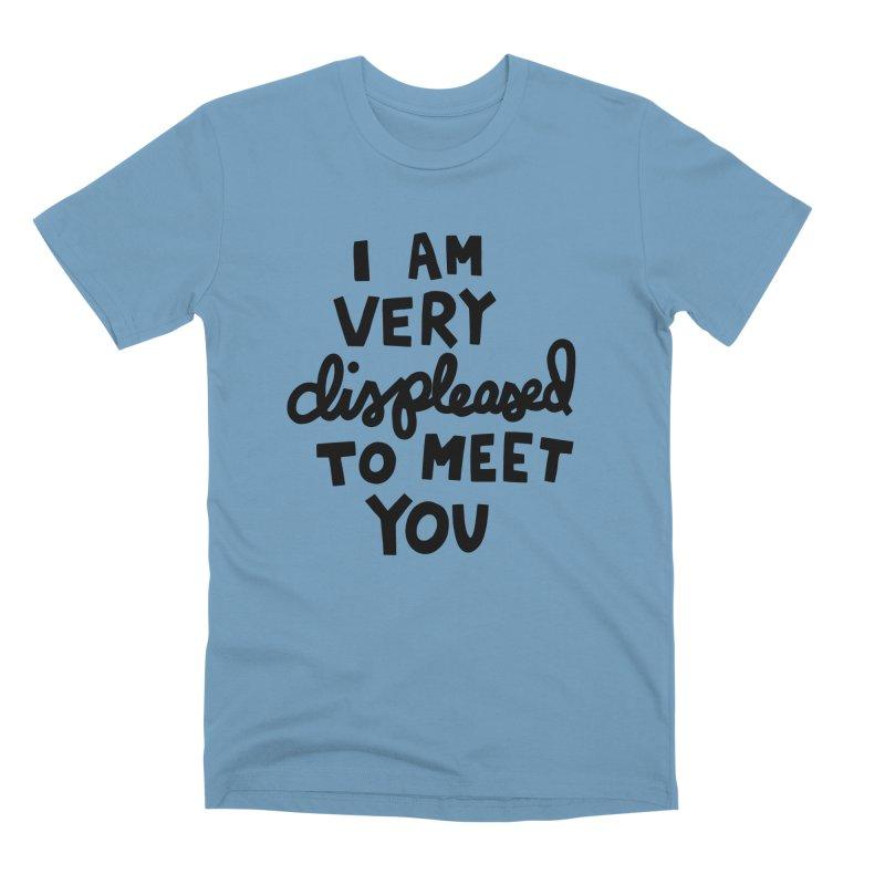 Displeased to meet you Men's Premium T-Shirt by Kate Gabrielle's Artist Shop