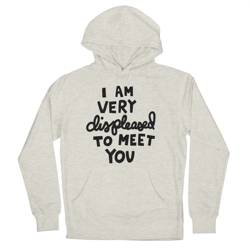 Displeased to meet you Women's French Terry Pullover Hoody by Kate Gabrielle's Artist Shop