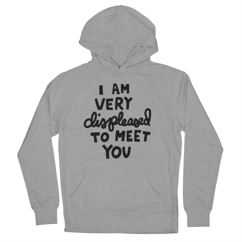 Displeased to meet you Men's French Terry Pullover Hoody by Kate Gabrielle's Artist Shop
