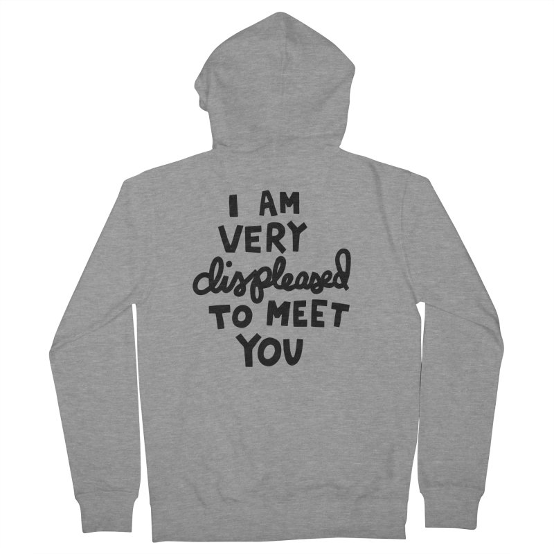 Displeased to meet you Men's French Terry Zip-Up Hoody by Kate Gabrielle's Artist Shop