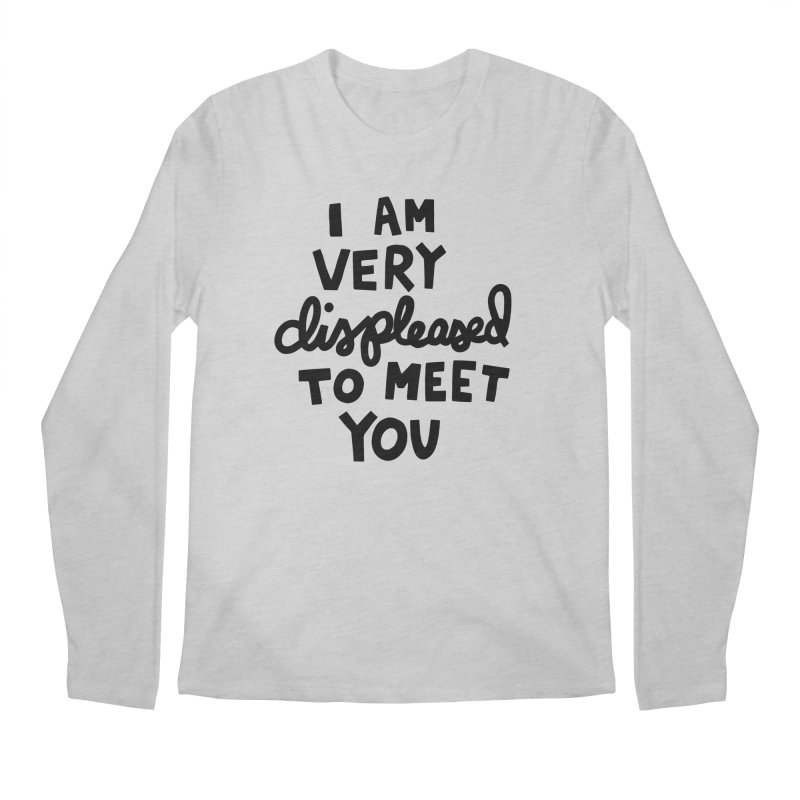 Displeased to meet you Men's Regular Longsleeve T-Shirt by Kate Gabrielle's Artist Shop