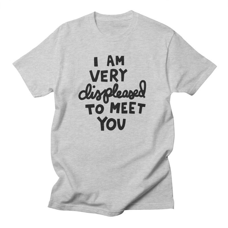 Displeased to meet you Men's Regular T-Shirt by Kate Gabrielle's Artist Shop