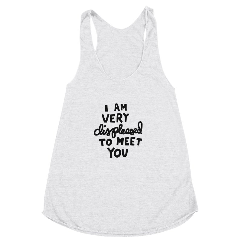 Displeased to meet you Women's Racerback Triblend Tank by Kate Gabrielle's Artist Shop