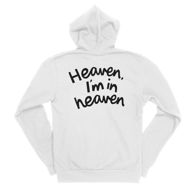 Heaven, I'm in heaven Men's Sponge Fleece Zip-Up Hoody by Kate Gabrielle's Artist Shop