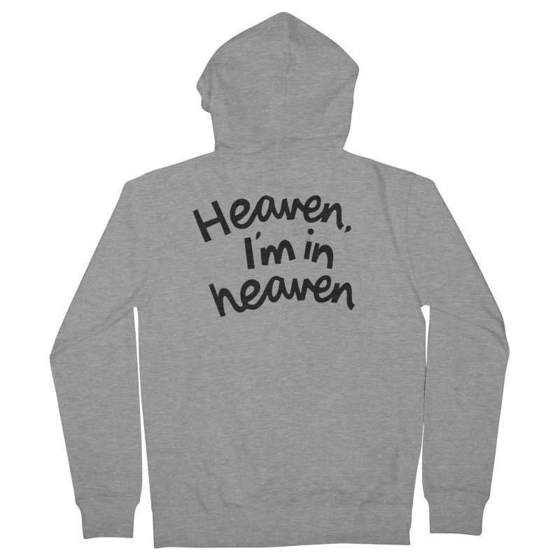 Heaven, I'm in heaven Women's Zip-Up Hoody by Kate Gabrielle's Artist Shop