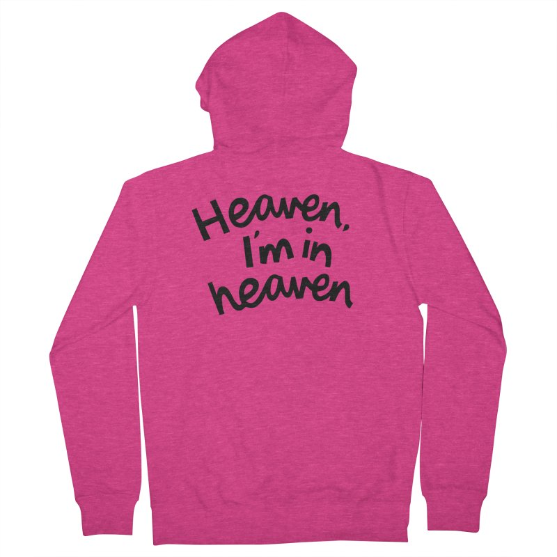 Heaven, I'm in heaven Women's French Terry Zip-Up Hoody by Kate Gabrielle's Artist Shop
