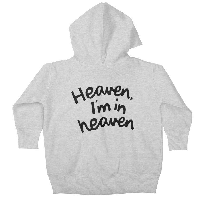 Heaven, I'm in heaven Kids Baby Zip-Up Hoody by Kate Gabrielle's Artist Shop