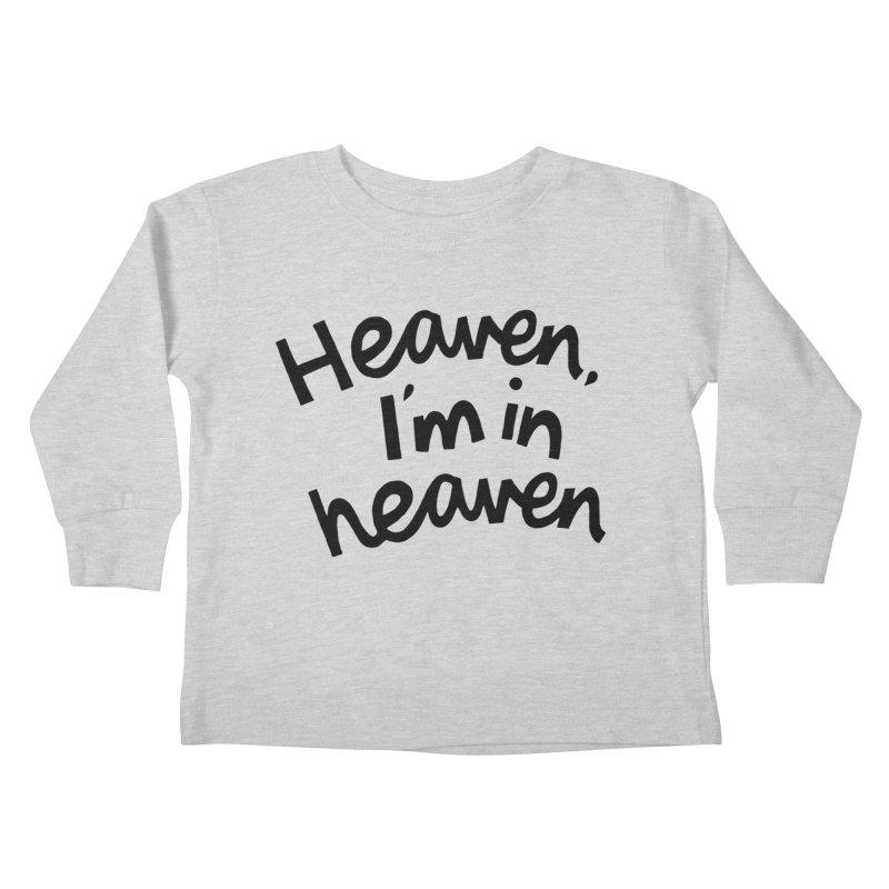 Heaven, I'm in heaven Kids Toddler Longsleeve T-Shirt by Kate Gabrielle's Artist Shop
