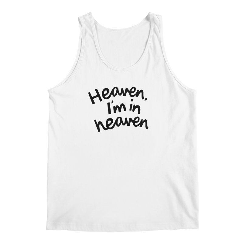 Heaven, I'm in heaven Men's Regular Tank by Kate Gabrielle's Artist Shop