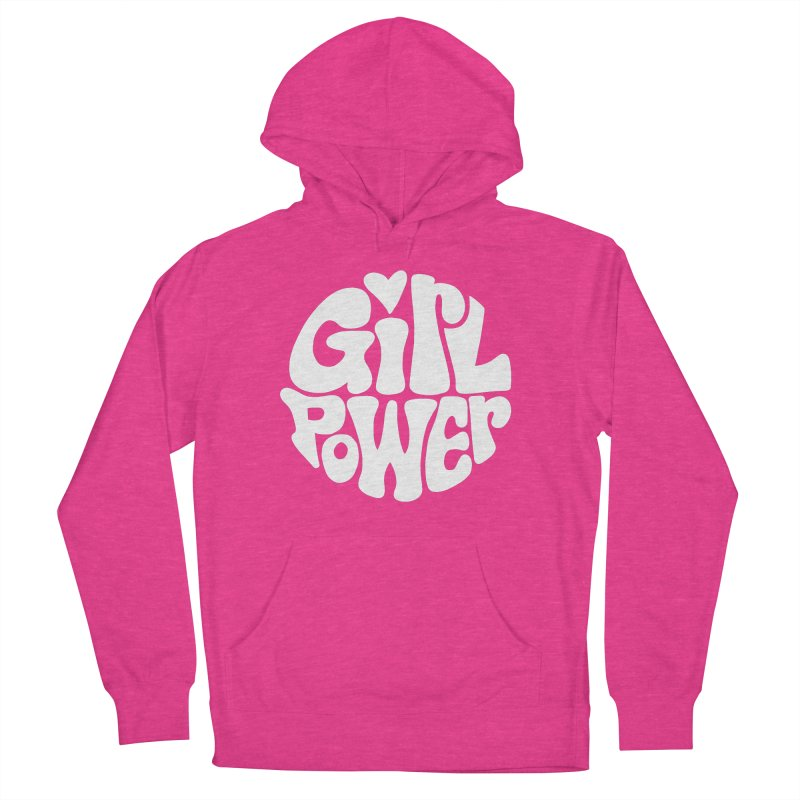 Girl Power Women's French Terry Pullover Hoody by Kate Gabrielle's Artist Shop