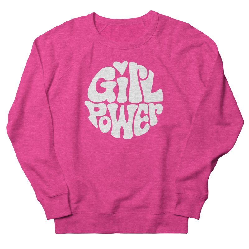 Girl Power Women's French Terry Sweatshirt by Kate Gabrielle's Artist Shop
