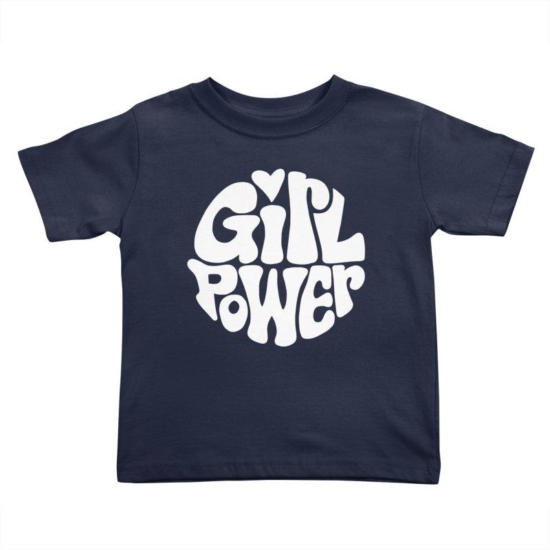 Girl Power Kids Toddler T-Shirt by Kate Gabrielle's Artist Shop
