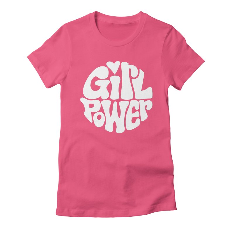 Girl Power Women's Fitted T-Shirt by Kate Gabrielle's Artist Shop