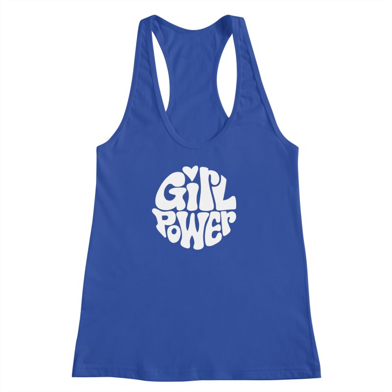 Girl Power Women's Racerback Tank by Kate Gabrielle's Artist Shop