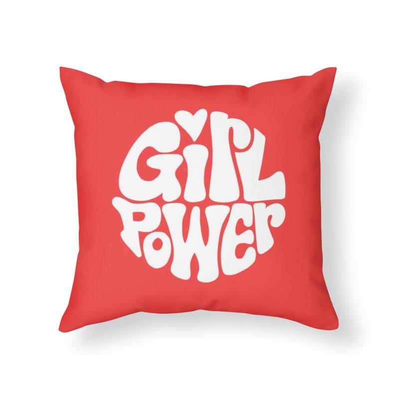 Girl Power Home Throw Pillow by Kate Gabrielle's Artist Shop