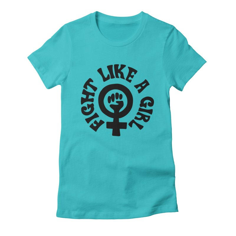 Fight like a girl Women's Fitted T-Shirt by Kate Gabrielle's Artist Shop