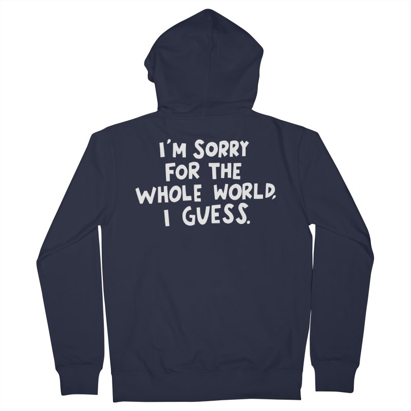 Sorry for the whole world Women's Zip-Up Hoody by Kate Gabrielle's Artist Shop