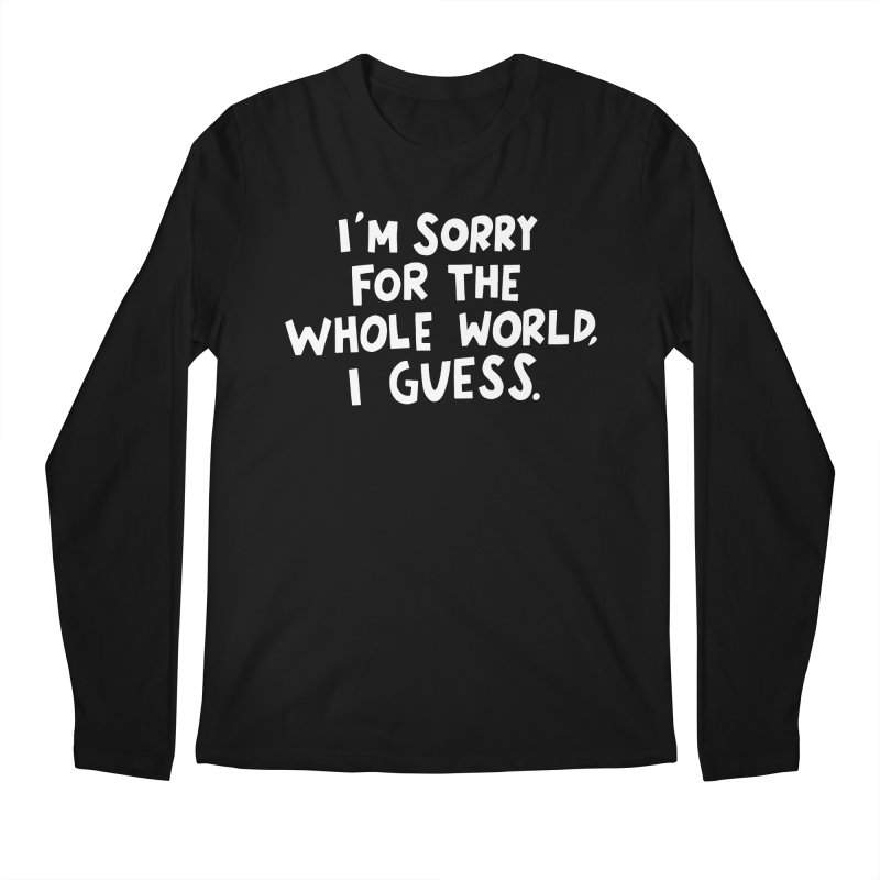 Sorry for the whole world Men's Regular Longsleeve T-Shirt by Kate Gabrielle's Artist Shop