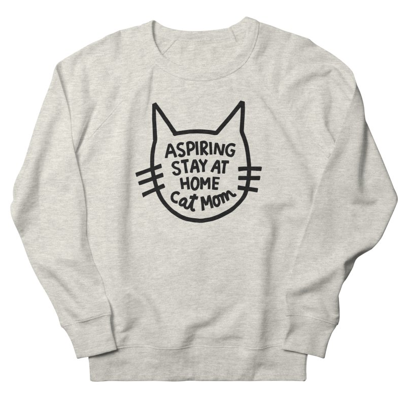 Cat mom Women's French Terry Sweatshirt by Kate Gabrielle's Artist Shop