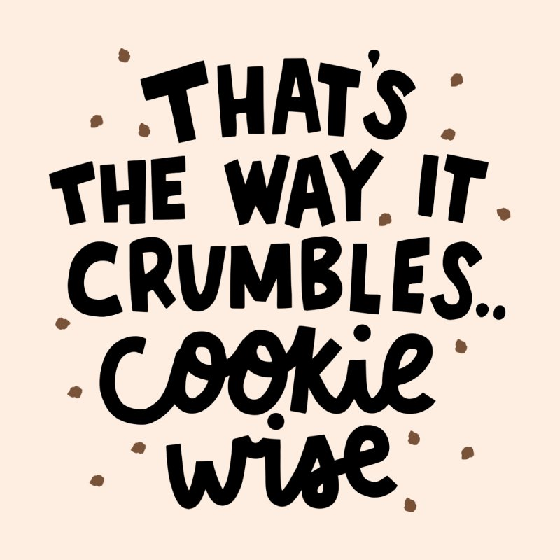 That's the way it crumbles .. cookie wise Kids Toddler Longsleeve T-Shirt by Kate Gabrielle's Threadless Shop