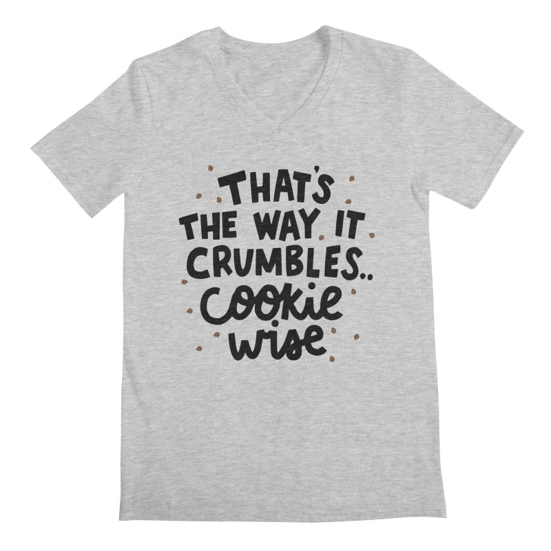 That's the way it crumbles .. cookie wise Men's Regular V-Neck by Kate Gabrielle's Artist Shop