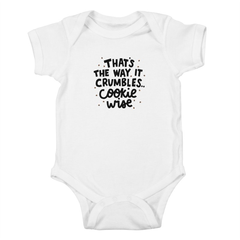 That's the way it crumbles .. cookie wise Kids Baby Bodysuit by Kate Gabrielle's Artist Shop