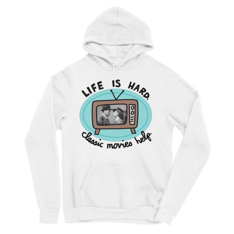 Life is hard. Classic movies help. Women's Sponge Fleece Pullover Hoody by Kate Gabrielle's Artist Shop