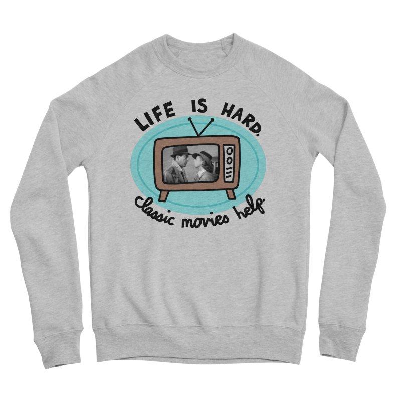 Life is hard. Classic movies help. Men's Sponge Fleece Sweatshirt by Kate Gabrielle's Artist Shop