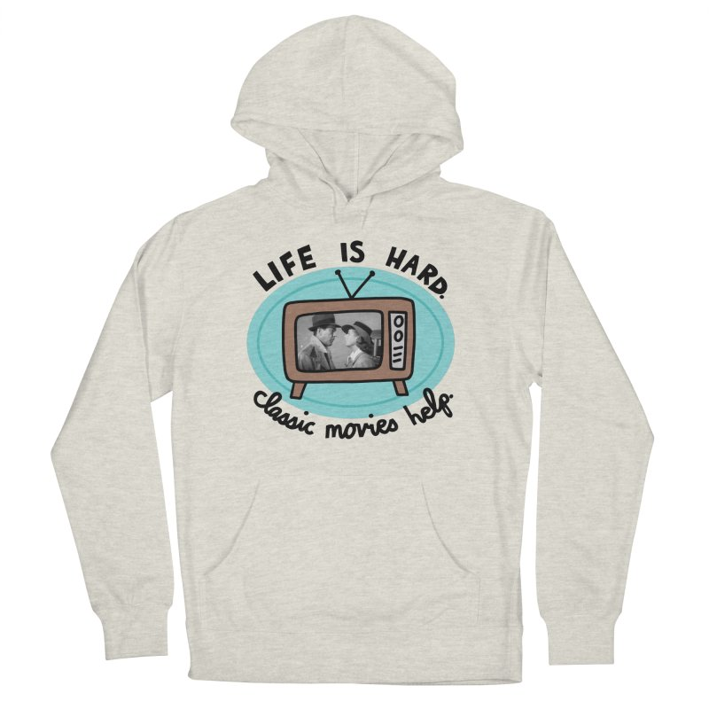 Life is hard. Classic movies help. Men's French Terry Pullover Hoody by Kate Gabrielle's Artist Shop