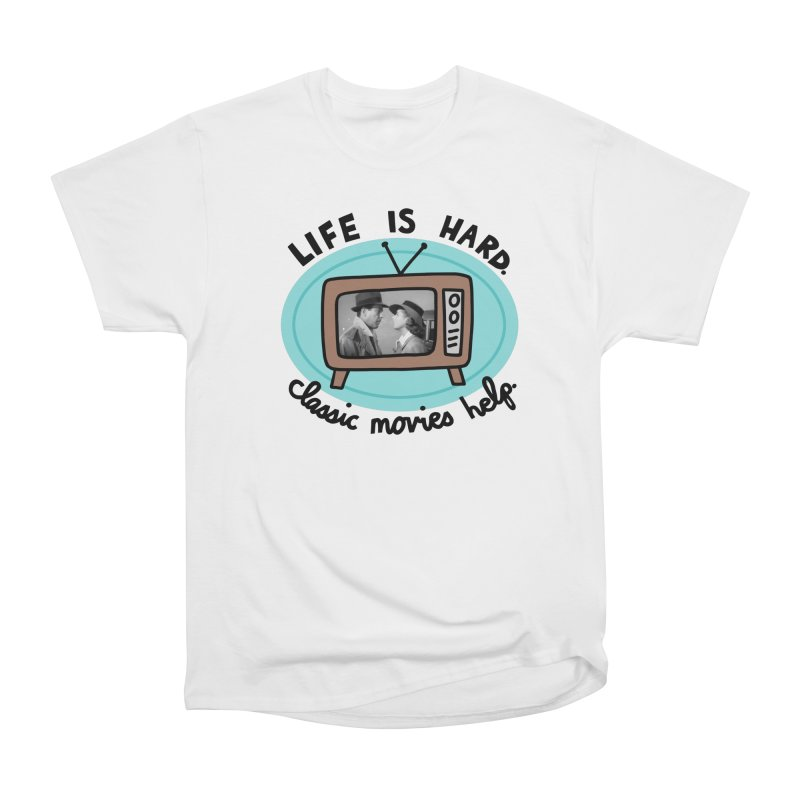 Life is hard. Classic movies help. Men's Heavyweight T-Shirt by Kate Gabrielle's Artist Shop