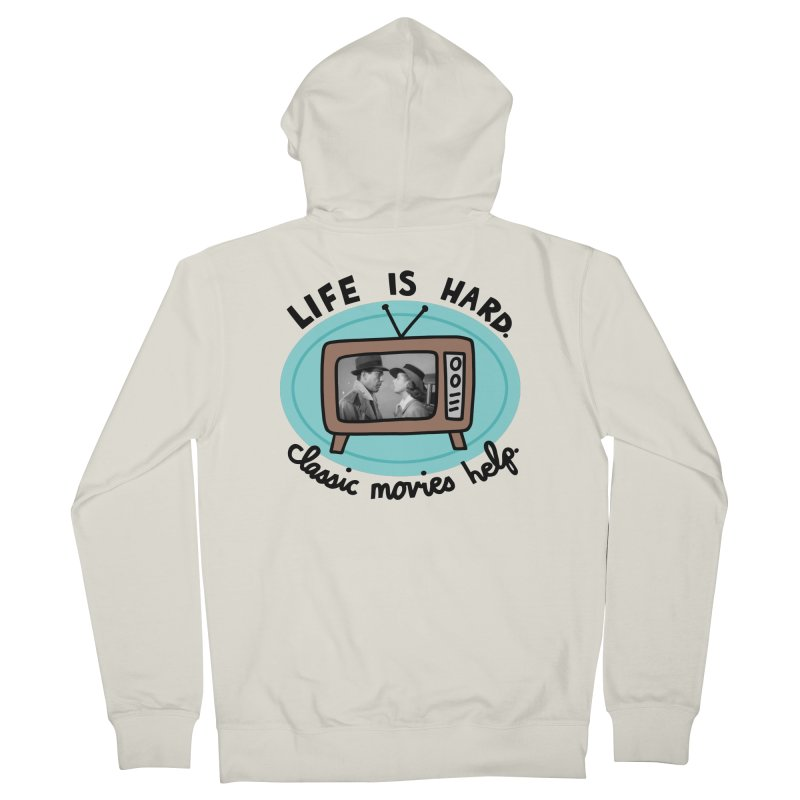 Life is hard. Classic movies help. Men's French Terry Zip-Up Hoody by Kate Gabrielle's Artist Shop
