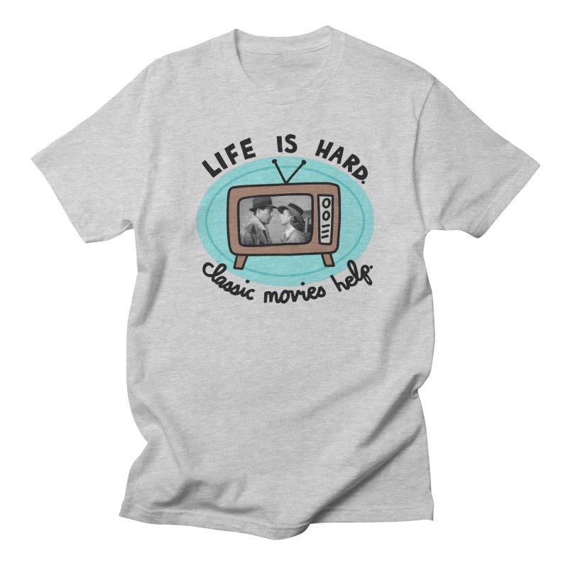 Life is hard. Classic movies help. Men's Regular T-Shirt by Kate Gabrielle's Artist Shop