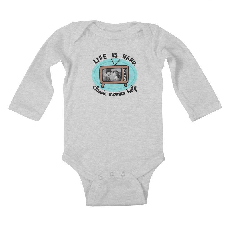 Life is hard. Classic movies help. Kids Baby Longsleeve Bodysuit by Kate Gabrielle's Artist Shop