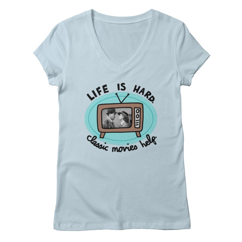 Life is hard. Classic movies help. Women's Regular V-Neck by Kate Gabrielle's Artist Shop