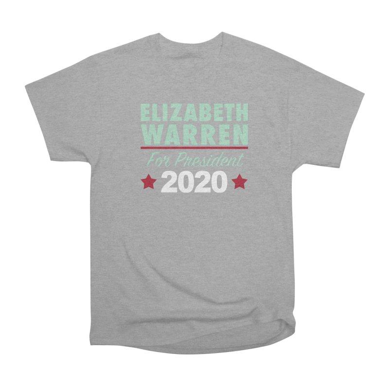 Elizabeth Warren for President Women's Heavyweight Unisex T-Shirt by Kate Gabrielle's Artist Shop