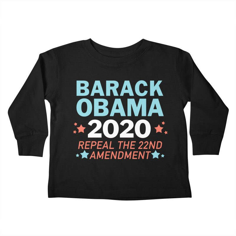 Barack Obama 2020 Kids Toddler Longsleeve T-Shirt by Kate Gabrielle's Artist Shop