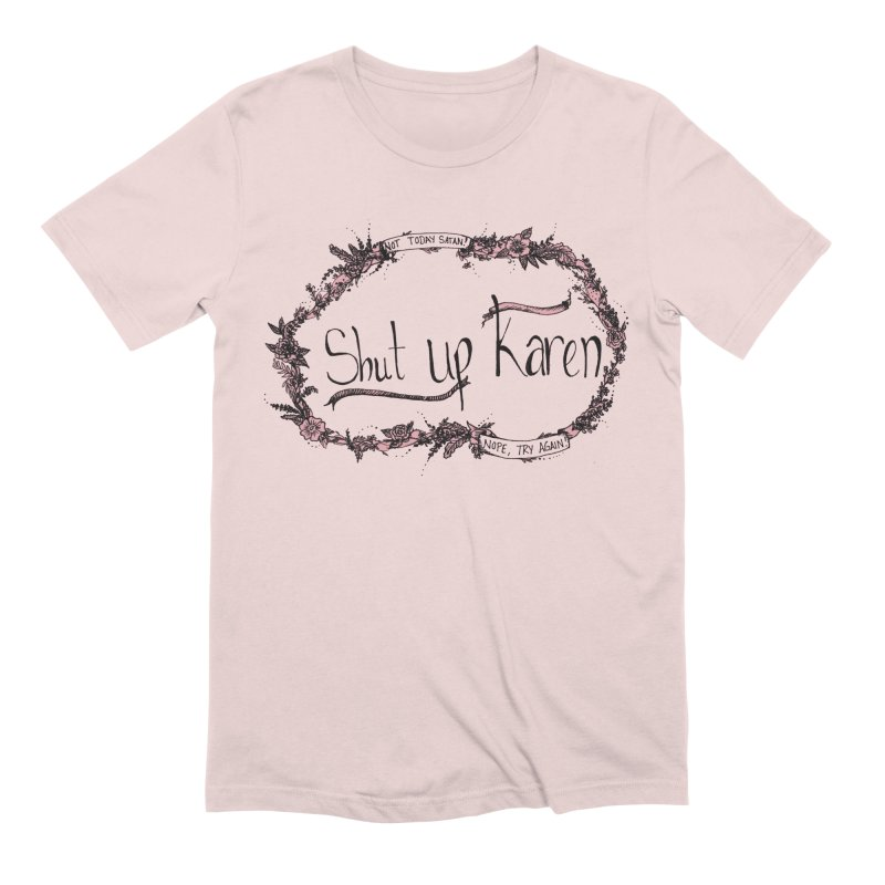 What we say to the critical voice in our heads Men's T-Shirt by kathleenfounds's Artist Shop