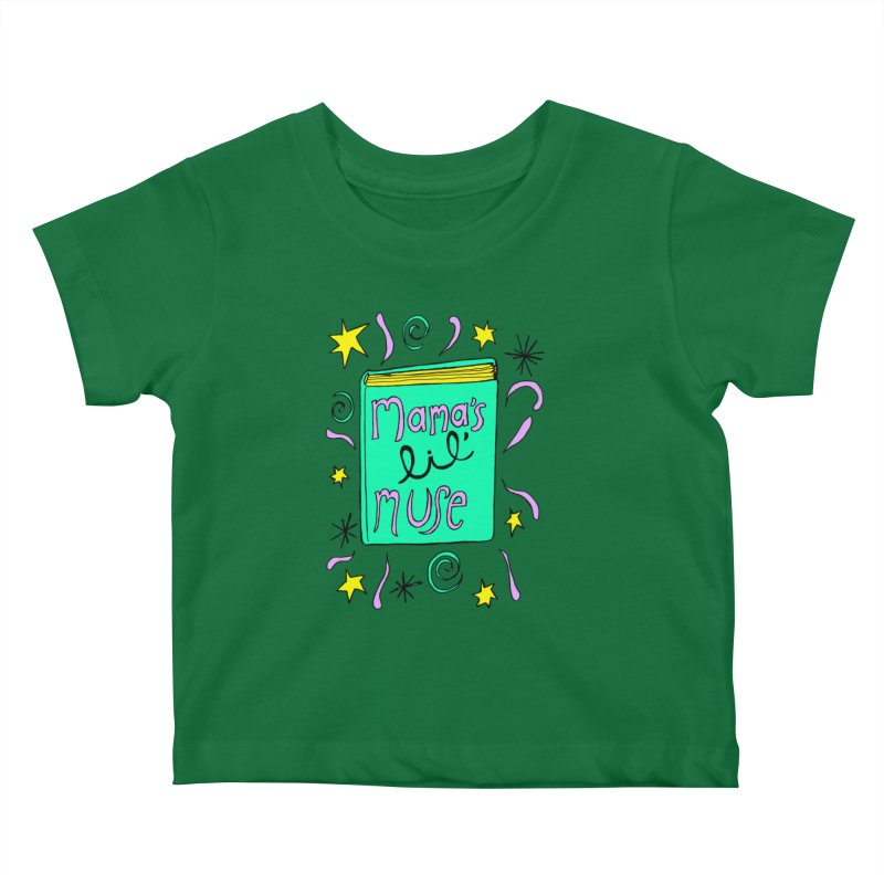 Mama's Little Muse Kids Baby T-Shirt by kathleenfounds's Artist Shop