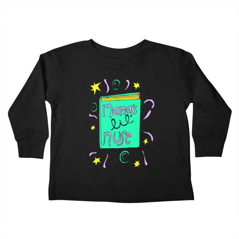 Mama's Little Muse Kids Toddler Longsleeve T-Shirt by kathleenfounds's Artist Shop