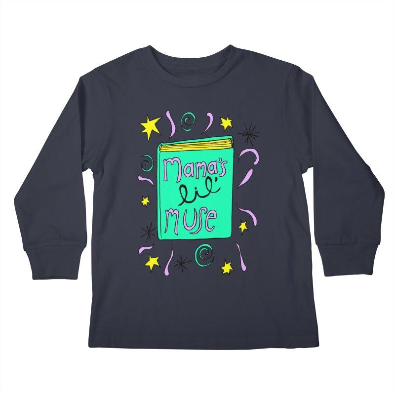 Mama's Little Muse Kids Longsleeve T-Shirt by kathleenfounds's Artist Shop