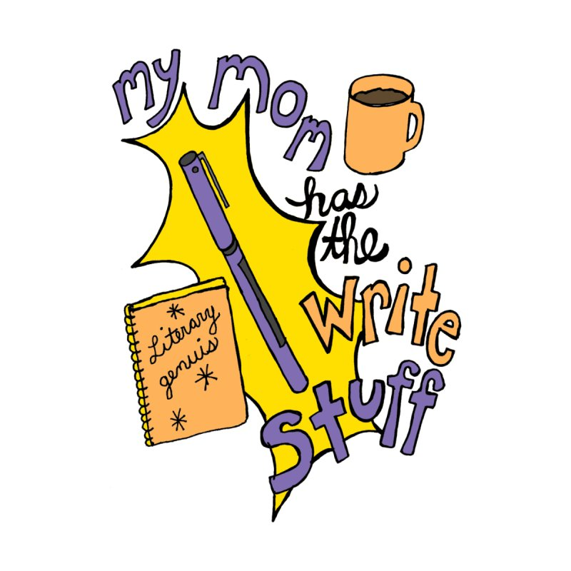 My Mom Has the Write Stuff Kids Toddler Zip-Up Hoody by kathleenfounds's Artist Shop