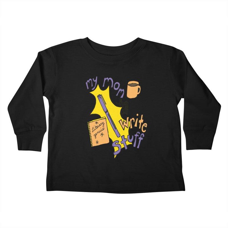 My Mom Has the Write Stuff Kids Toddler Longsleeve T-Shirt by kathleenfounds's Artist Shop