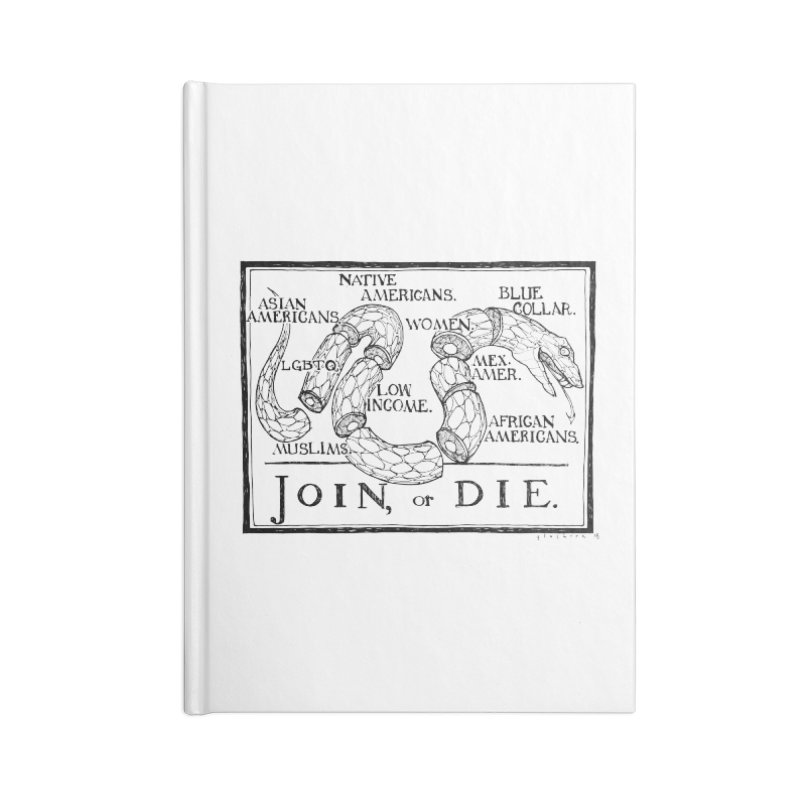 Join, or Die Accessories Notebook by Katiecrimespree's Ye Olde Shirt Shoppe