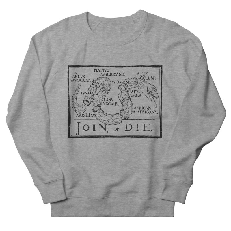 Join, or Die Women's Sweatshirt by Katiecrimespree's Ye Olde Shirt Shoppe