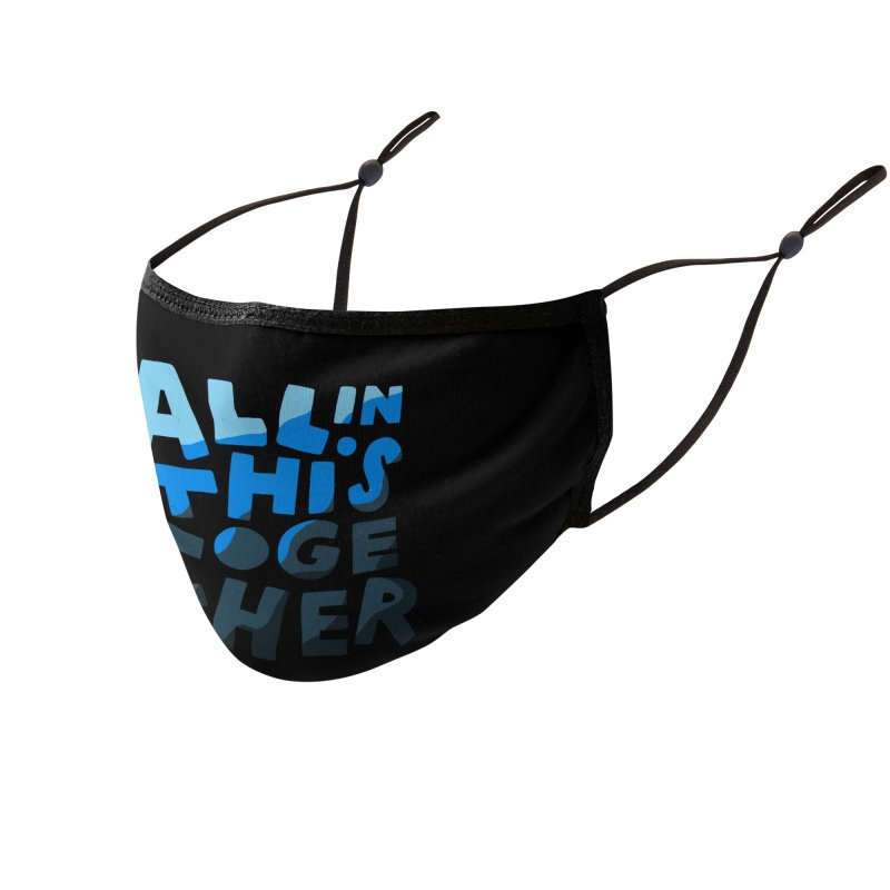 All In This Together Accessories Face Mask by Katie Lukes